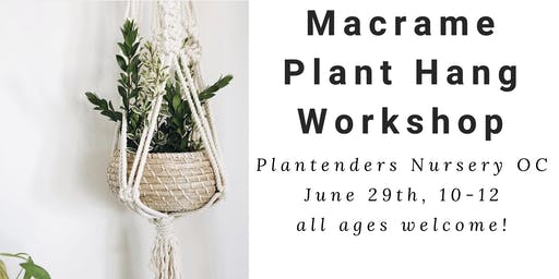 Macrame Plant Hang Workshop at Plantenders Nursery OC