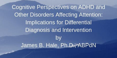 Cognitive Perspectives on ADHD and Other Disorders Affecting Attention tickets