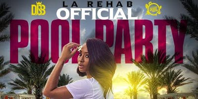 LA REHAB  OFFICIAL POOL PARTY