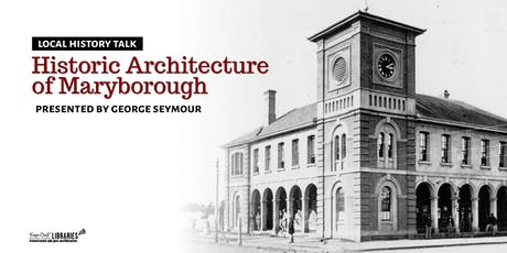 Local History Talk Historic Architecture presented by George Seymour -Hervey Bay - All ages tickets