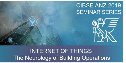 CIBSE Auckland | IoT – The Neurology of Building Operations