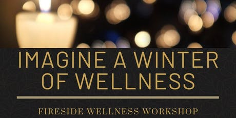 Fireside Winter Wellness Workshop (August) tickets