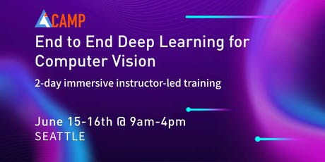 AICamp Workshop -  End to End Deep Learning for Computer Vision tickets