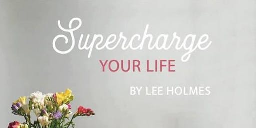 Author talk: Supercharge Your Life by Lee Holmes  - Forster