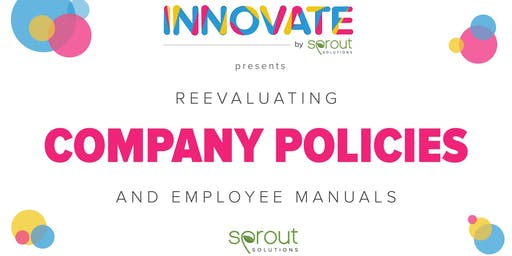 Innovate: Reevaluating Company Policies and Employee Manuals