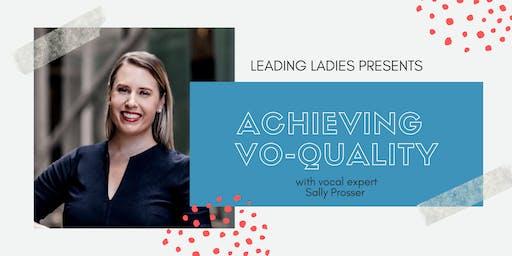 #LeadingLadies: Achieving Vo-Quality