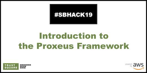 Proxeus: Introduction to the Proxeus Framework
