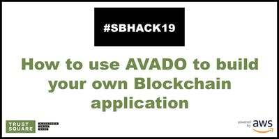AVADO: How to use AVADO to build your own Blockchain application.