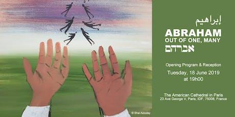 """Exposition """"ABRAHAM, plusieurs sont issus d'un seul""""-Programme d'ouverture  billets"""