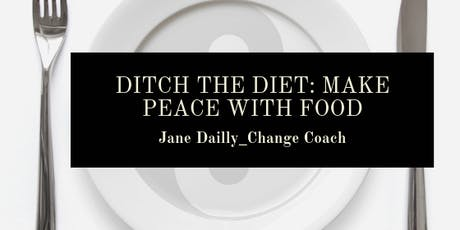 Ditch The Diet: Make Peace With Food tickets