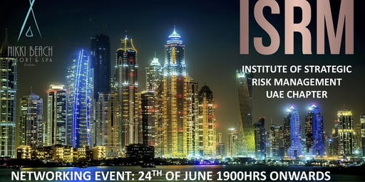 THE INSTITUTE OF STRATEGIC RISK MANAGEMENT UAE CHAPTER NETWORKING EVENT
