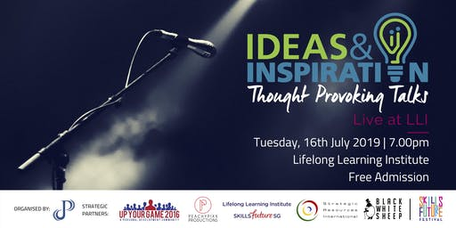 Ideas & Inspiration: Live at LLI (July 2019)