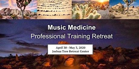 Music Medicine Professional Training Retreat - Joshua Tree, CA tickets