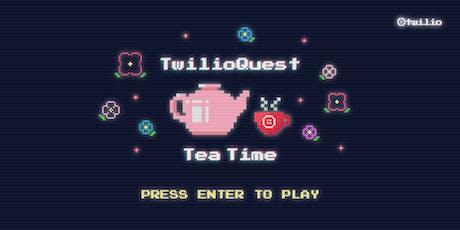 TwilioQuest Tea Time - Bristol Edition! tickets
