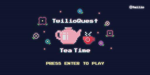 TwilioQuest Tea Time - Bristol Edition!