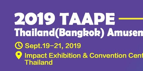 2019 THAILAND (BANGKOK) AMUSEMENT & ATTRACTION PARKS EXPO tickets