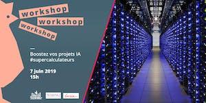 Workshop IA : accélérez vos projets grâce au calcul...