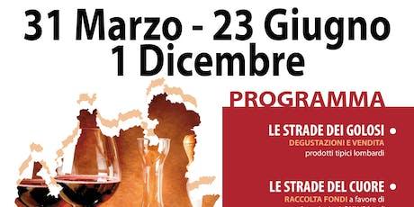 LE STRADE DEL GUSTO DELLA LOMBARDIA 23 GIUGNO 2019 biglietti