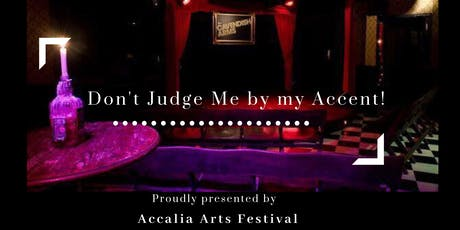 Don't Judge Me By My Accent-Theatre Event tickets
