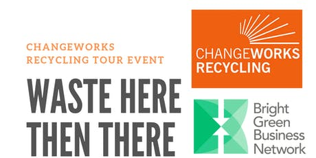 Waste Here Then There: Changeworks Recycling Tour.  tickets