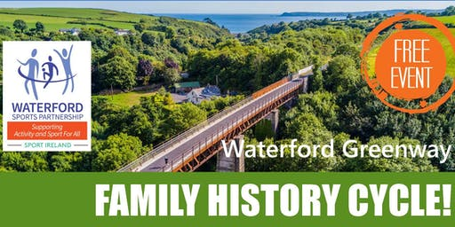 Bike Week - Family History Cycle - Waterford Greenway