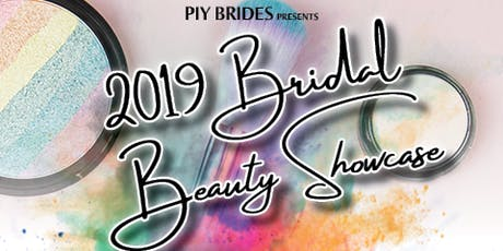 2019 PIY Brides Bridal Beauty Showcase tickets