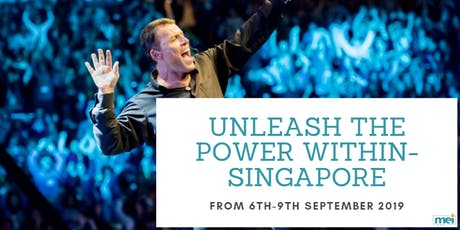Unleash The Power Within / SINGAPORE tickets