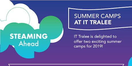 STEAMing Ahead - IT Tralee Computing Summer Camp tickets