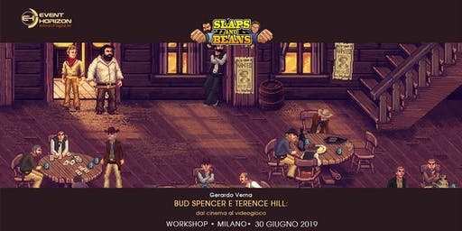 "Workshop ""Gerardo Verna – Bud Spencer e Terence Hill: dal cinema al videogioco"""