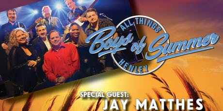 "Boys of Summer ""All Things Henley"" / with Special Guest Jay Matthes tickets"