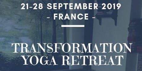 Transformation Yoga Retreat | Rediscover & Discover | Rural France tickets