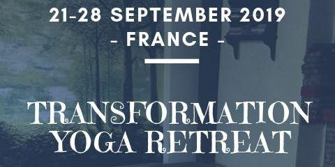 Transformation Yoga Retreat | Rediscover & Discover | Rural France