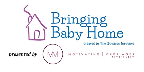 Bringing Baby Home (Developed by Gottman Institute) tickets