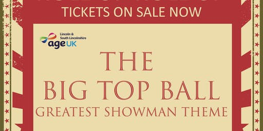 The Greatest Showman Big Top Ball - with Age UK Lincoln & South Lincolnshire