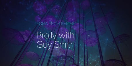 Fora Tech Series: Brolly with Guy Smith tickets