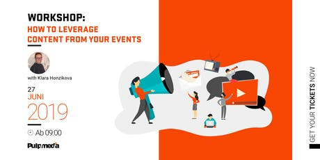 """Workshop: """"How to leverage content from your events"""" with Klara Honzikova tickets"""