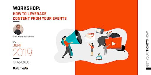 "Workshop: ""How to leverage content from your events"" with Klara Honzikova"