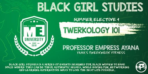 Black Girl Studies: Twerkology 101