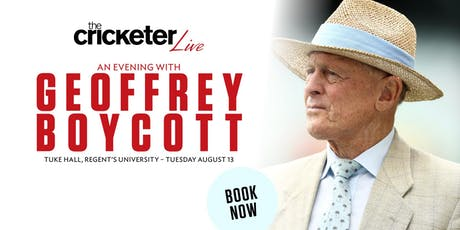 The Cricketer Live - An Evening with Geoffrey Boycott tickets