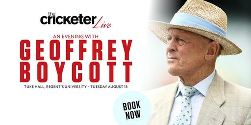 The Cricketer Live - An Evening with Geoffrey Boycott