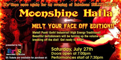 Moonshine Hafla: Melt-Your-Face-Off Edition!! tickets