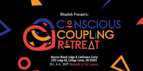 Khoolah, Co. Presents: Conscious Coupling Marriage Retreat tickets