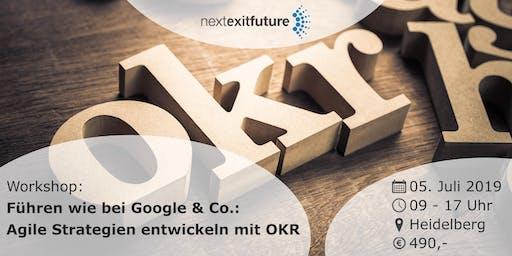 Führen wie bei Google & Co.: Agile Strategien entwickeln mit OKR