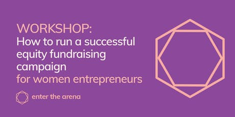 How To Run A Successful Equity Fundraising Campaign - for Women Entrepreneurs tickets