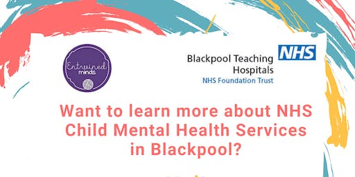 Blackpool NHS Child & Adolescent Mental Health Open Day