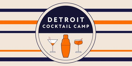 Detroit Cocktail Camp Roadtrip Edition: All-Day Drinking at American Fifth tickets