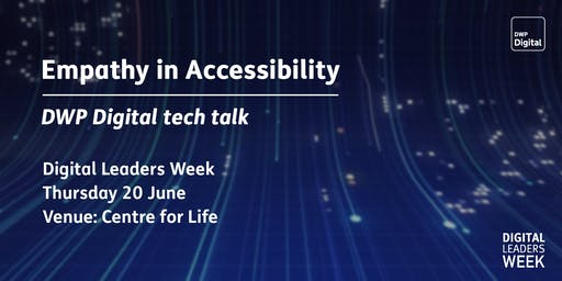 DWP Digital tech talks: Empathy in accessibility