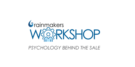 Rainmakers Workshop Series Psychology Behind The Sale  tickets