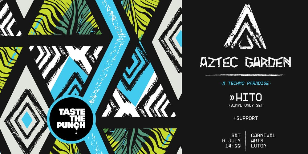 d2130f294 Aztec Garden  A Techno Paradise  w  HITO by Taste The Punch Tickets ...