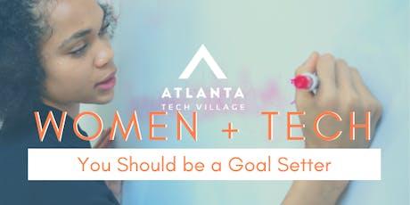 Women + Tech - You Should be a Goal Setter tickets